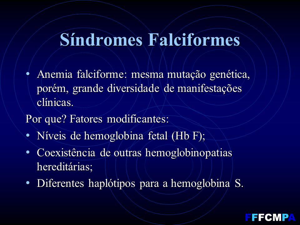 Síndromes Falciformes Anemia falciforme: mesma mutação genética, porém, grande diversidade de manifestações clínicas.