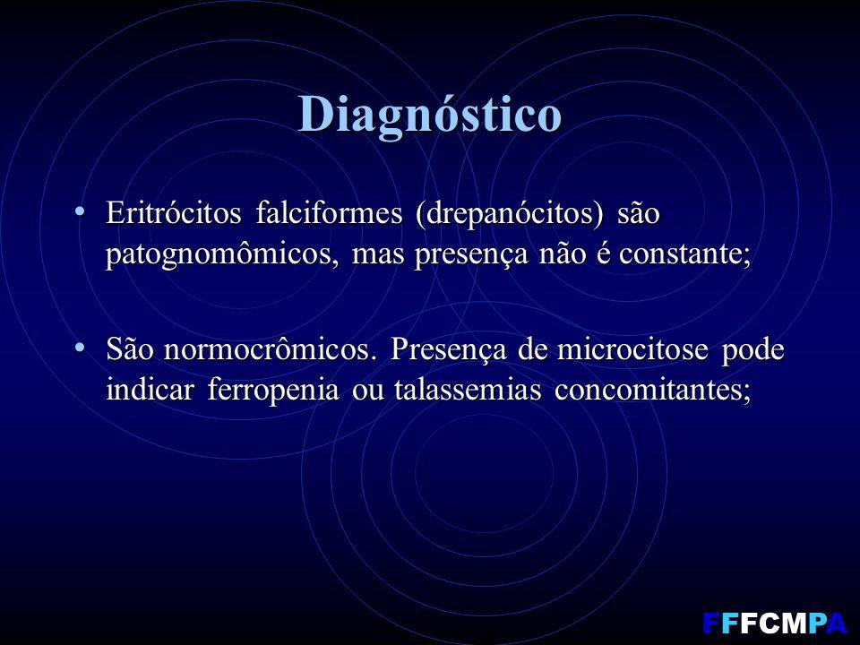Diagnóstico Eritrócitos falciformes (drepanócitos) são patognomômicos, mas presença não é constante; Eritrócitos falciformes (drepanócitos) são patognomômicos, mas presença não é constante; São normocrômicos.