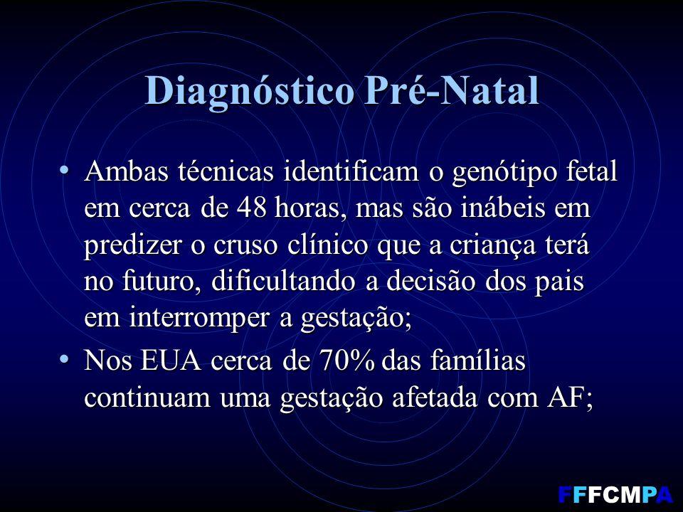 Diagnóstico Pré-Natal Ambas técnicas identificam o genótipo fetal em cerca de 48 horas, mas são inábeis em predizer o cruso clínico que a criança terá