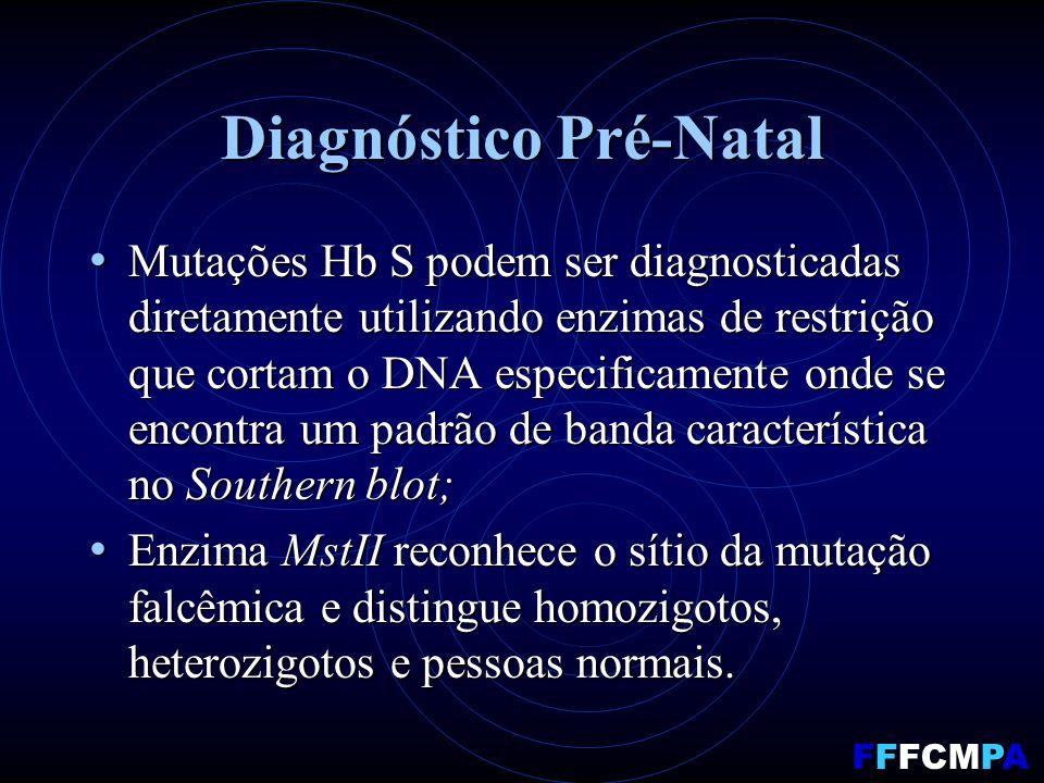 Diagnóstico Pré-Natal Mutações Hb S podem ser diagnosticadas diretamente utilizando enzimas de restrição que cortam o DNA especificamente onde se enco