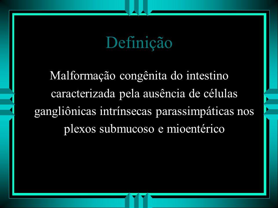 Definição Malformação congênita do intestino caracterizada pela ausência de células gangliônicas intrínsecas parassimpáticas nos plexos submucoso e mi