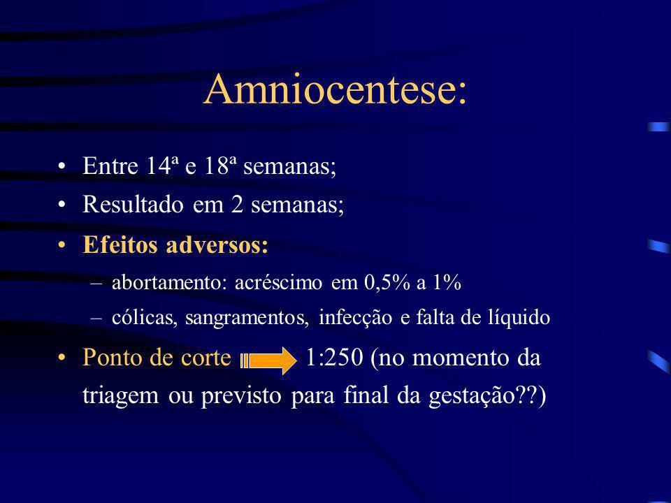Amniocentese: Conceito: coleta de líquido amniótico por punção trans-abdominal guiada por ultrassonografia, submetendo-o a testes de análise cromossôm