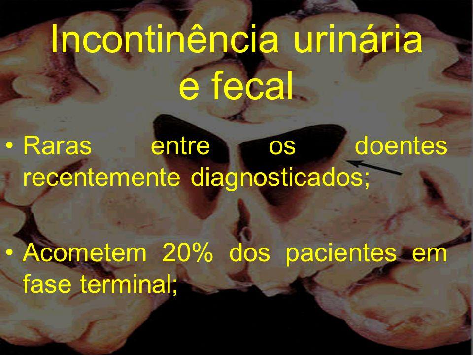 Incontinência urinária e fecal Raras entre os doentes recentemente diagnosticados; Acometem 20% dos pacientes em fase terminal;