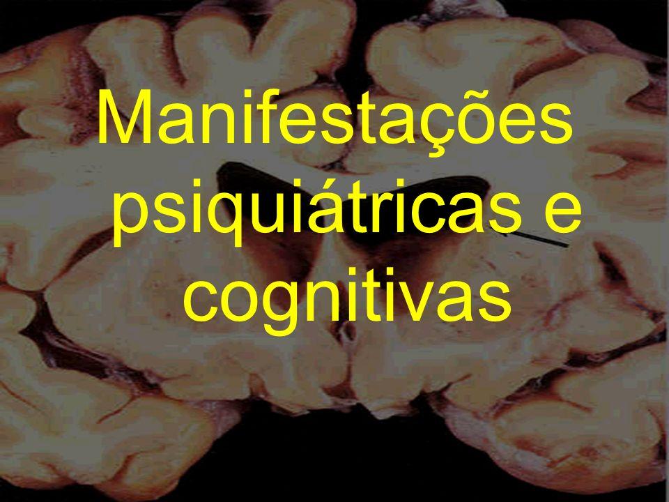 Manifestações psiquiátricas e cognitivas