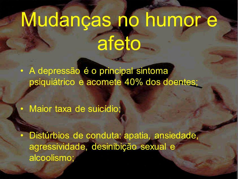 Mudanças no humor e afeto A depressão é o principal sintoma psiquiátrico e acomete 40% dos doentes; Maior taxa de suicídio; Distúrbios de conduta: apa
