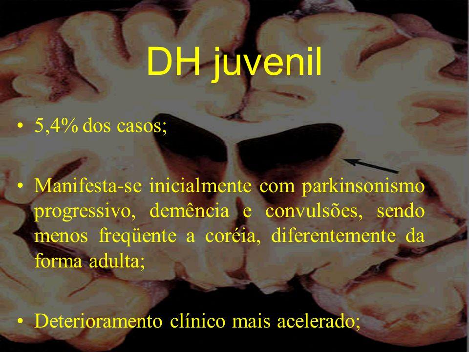 DH juvenil 5,4% dos casos; Manifesta-se inicialmente com parkinsonismo progressivo, demência e convulsões, sendo menos freqüente a coréia, diferenteme