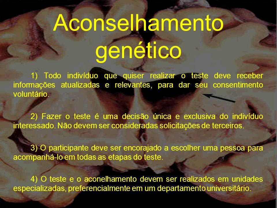 Aconselhamento genético 1) Todo indivíduo que quiser realizar o teste deve receber informações atualizadas e relevantes, para dar seu consentimento vo