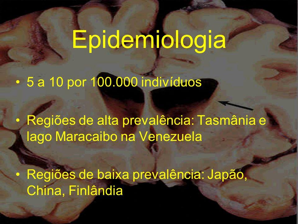 Epidemiologia 5 a 10 por 100.000 indivíduos Regiões de alta prevalência: Tasmânia e lago Maracaibo na Venezuela Regiões de baixa prevalência: Japão, C