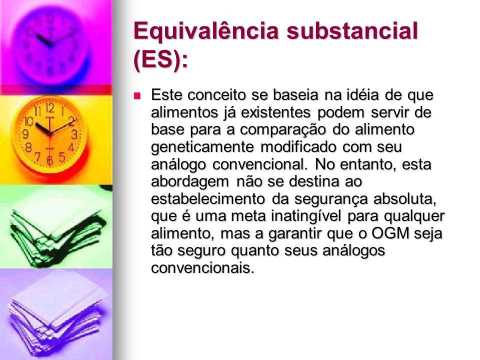 Equivalência substancial (ES): Este conceito se baseia na idéia de que alimentos já existentes podem servir de base para a comparação do alimento gene