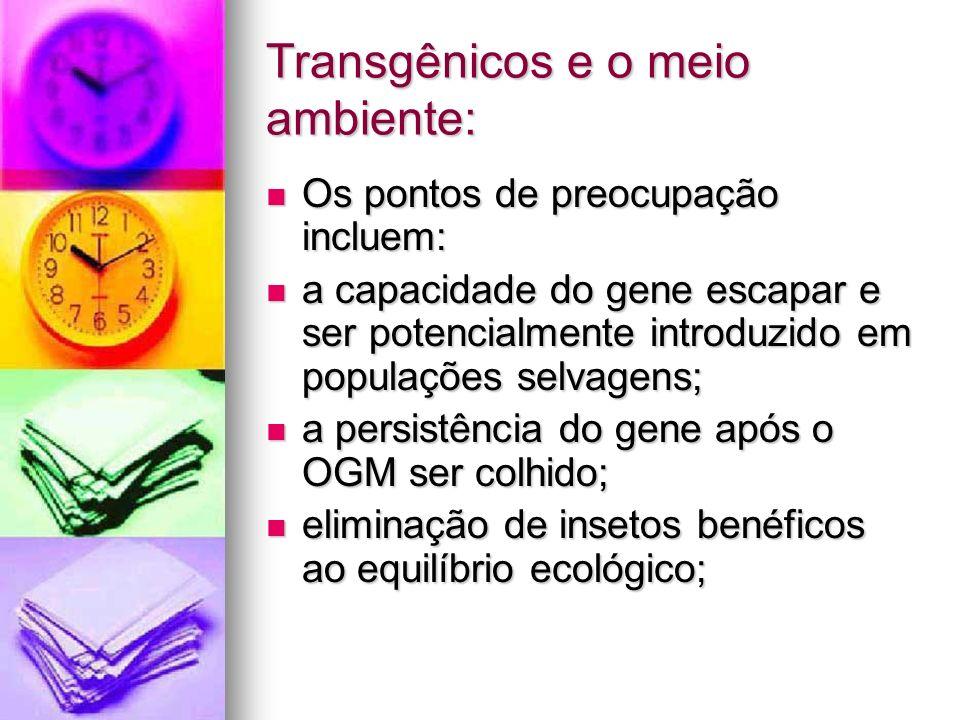 Transgênicos e o meio ambiente: Os pontos de preocupação incluem: Os pontos de preocupação incluem: a capacidade do gene escapar e ser potencialmente
