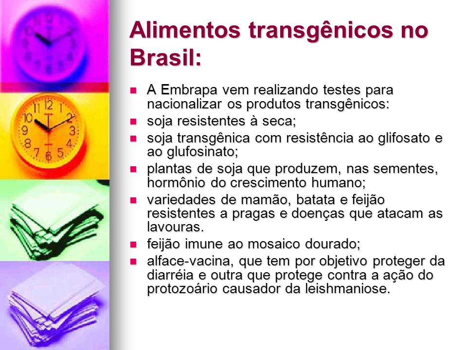 Alimentos transgênicos no Brasil: A Embrapa vem realizando testes para nacionalizar os produtos transgênicos: A Embrapa vem realizando testes para nac