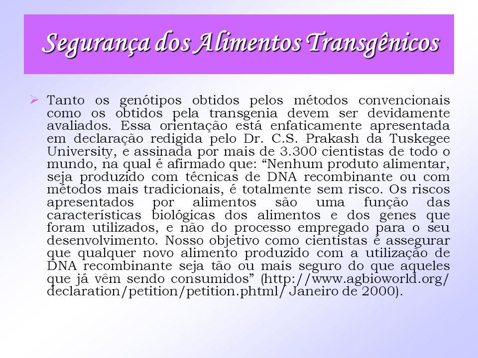 Tanto os genótipos obtidos pelos métodos convencionais como os obtidos pela transgenia devem ser devidamente avaliados. Essa orientação está enfaticam