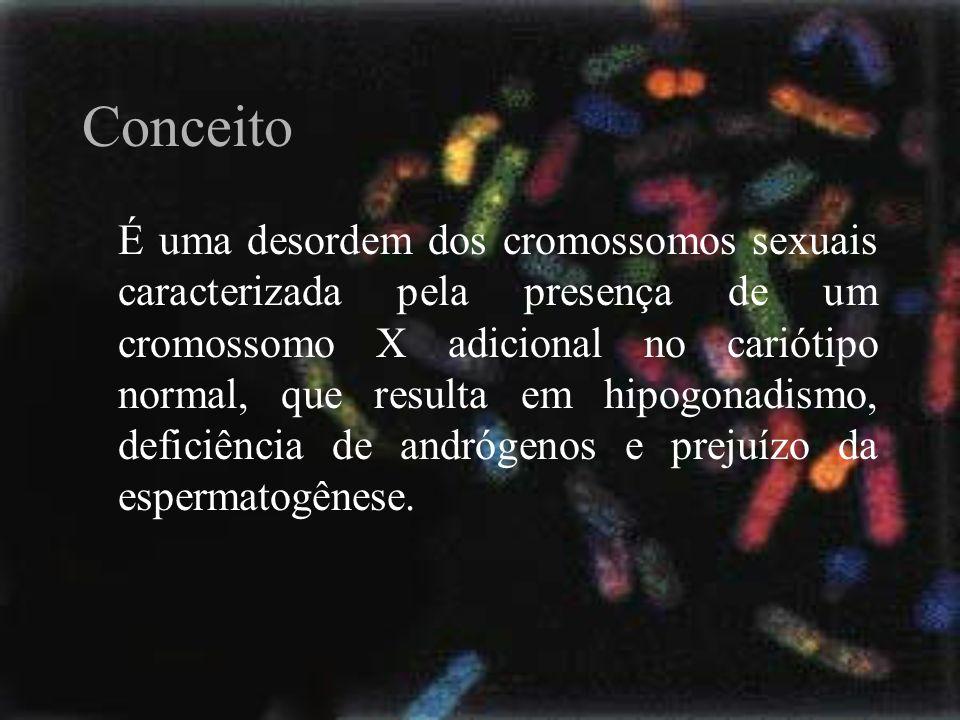 Conceito É uma desordem dos cromossomos sexuais caracterizada pela presença de um cromossomo X adicional no cariótipo normal, que resulta em hipogonad