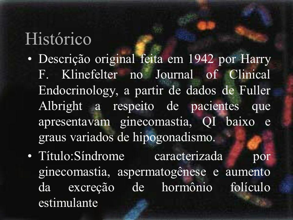 Histórico Descrição original feita em 1942 por Harry F. Klinefelter no Journal of Clinical Endocrinology, a partir de dados de Fuller Albright a respe