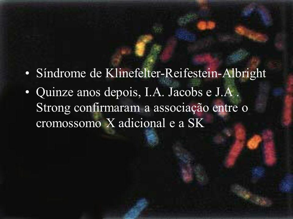 Síndrome de Klinefelter-Reifestein-Albright Quinze anos depois, I.A. Jacobs e J.A. Strong confirmaram a associação entre o cromossomo X adicional e a
