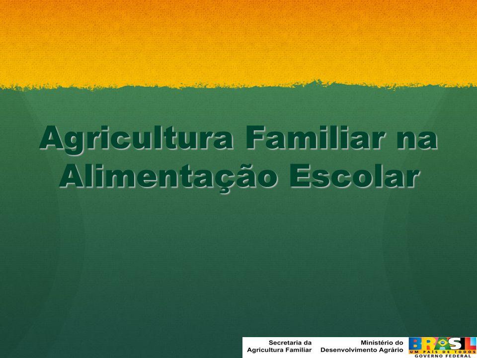 Agricultura Familiar na Alimentação Escolar www.mda.gov.br/saf