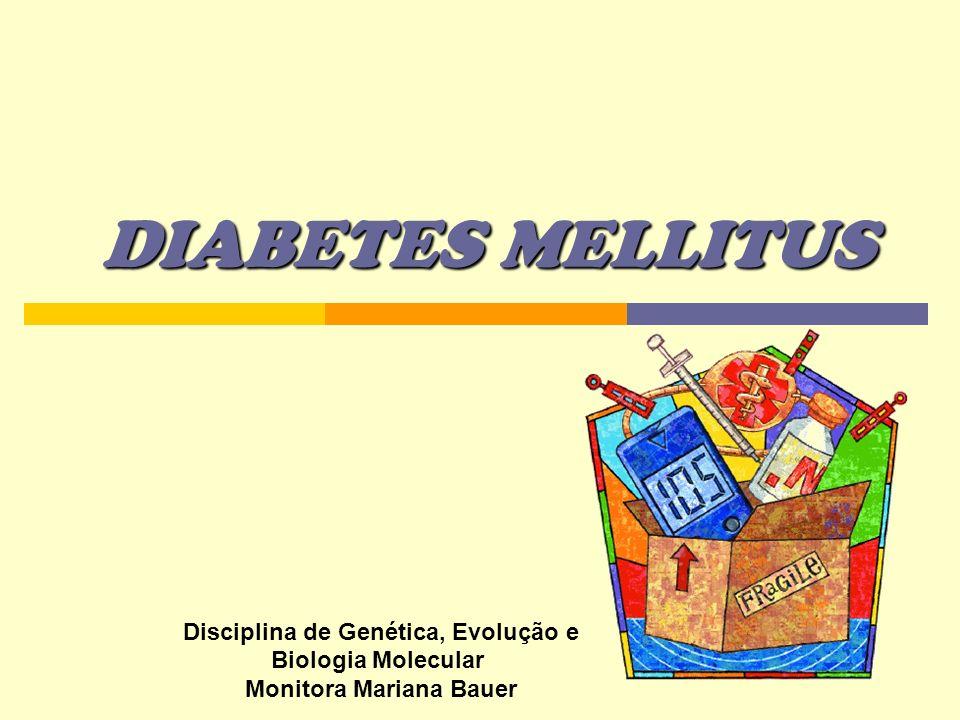Diabetes mellitus O conhecimento da diabetes mellitus já data de vários séculos: Ebers (1500 a.C.) - doença caracterizada pela passagem de grande quantidade de urina; Arataeus (século II) - denominou essa enfermidade de diabetes (correr através de sifão); A carne do corpo e dos membros se derretia e se convertia em urina.