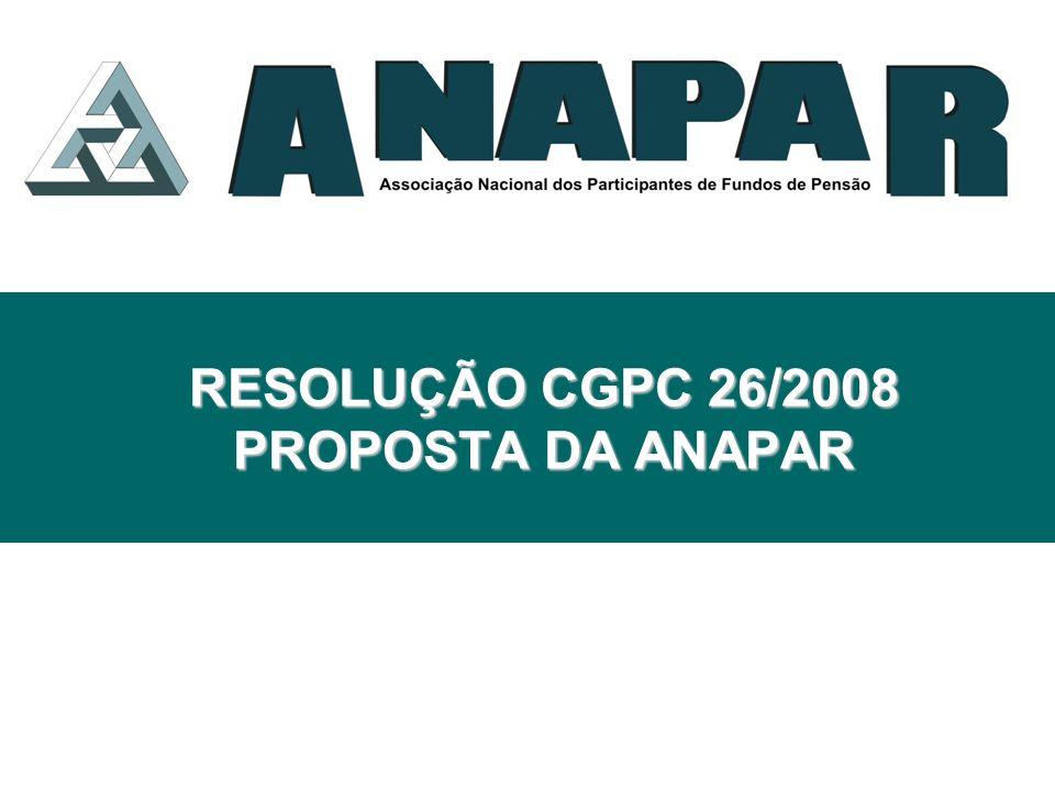 Aprovada em 2008 pelo Conselho de Gestão da Previdência Complementar – CGPC, hoje CNPC Os representantes da ANAPAR se retiraram da votação.