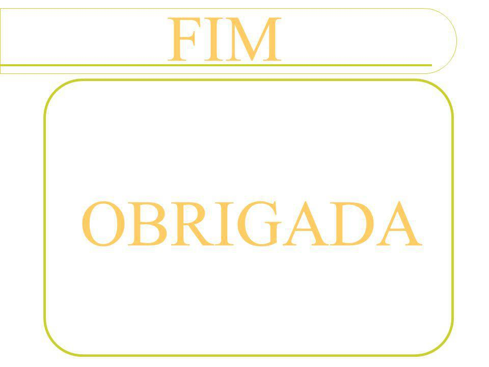 FIM OBRIGADA