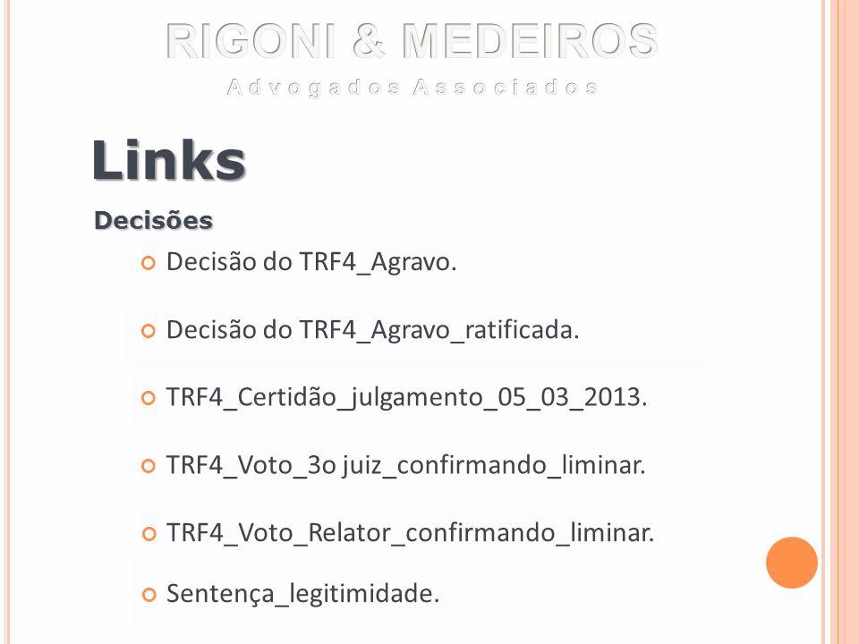 Links Decisão do TRF4_Agravo. Decisão do TRF4_Agravo. Decisão do TRF4_Agravo_ratificada. Decisão do TRF4_Agravo_ratificada. TRF4_Certidão_julgamento_0