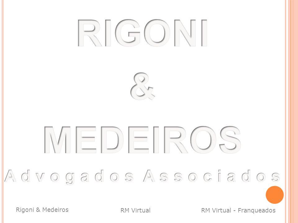 Rigoni & Medeiros RM Virtual - FranqueadosRM Virtual