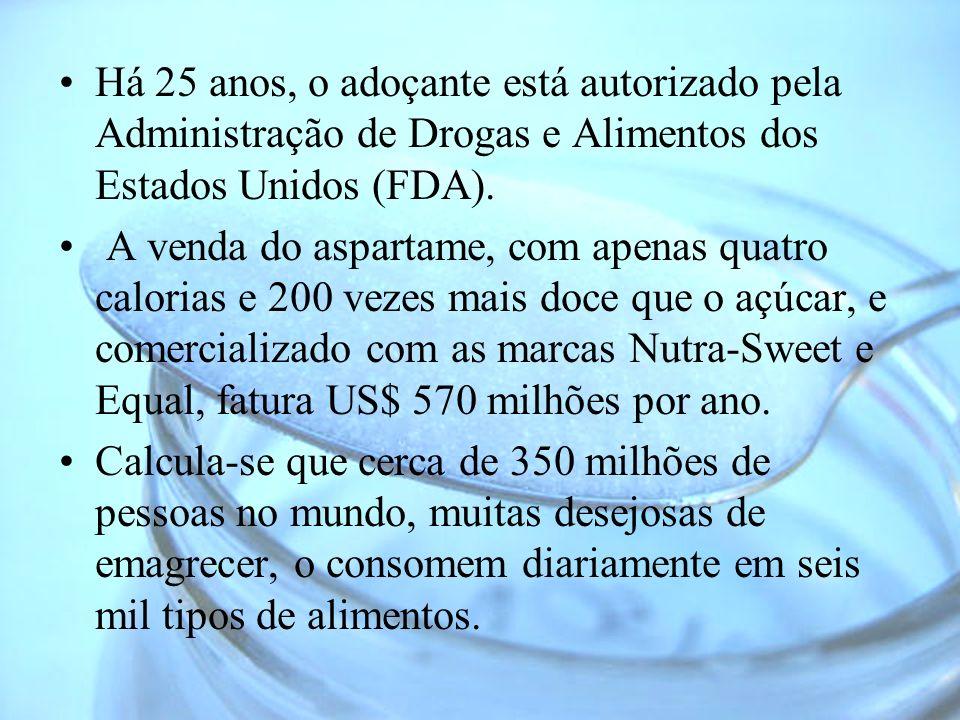Há 25 anos, o adoçante está autorizado pela Administração de Drogas e Alimentos dos Estados Unidos (FDA). A venda do aspartame, com apenas quatro calo