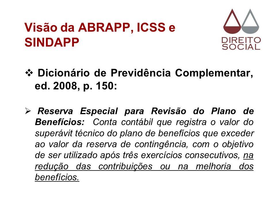 Visão da ABRAPP, ICSS e SINDAPP Dicionário de Previdência Complementar, ed. 2008, p. 150: Reserva Especial para Revisão do Plano de Benefícios: Conta