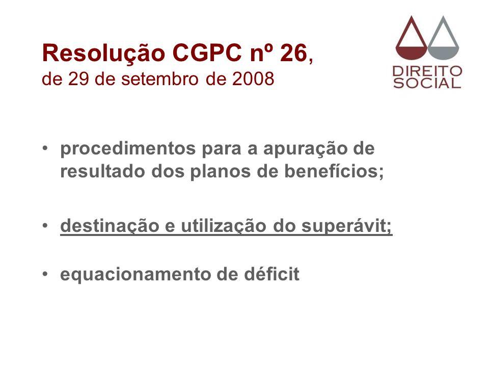 Resolução CGPC nº 26, de 29 de setembro de 2008 procedimentos para a apuração de resultado dos planos de benefícios; destinação e utilização do superá