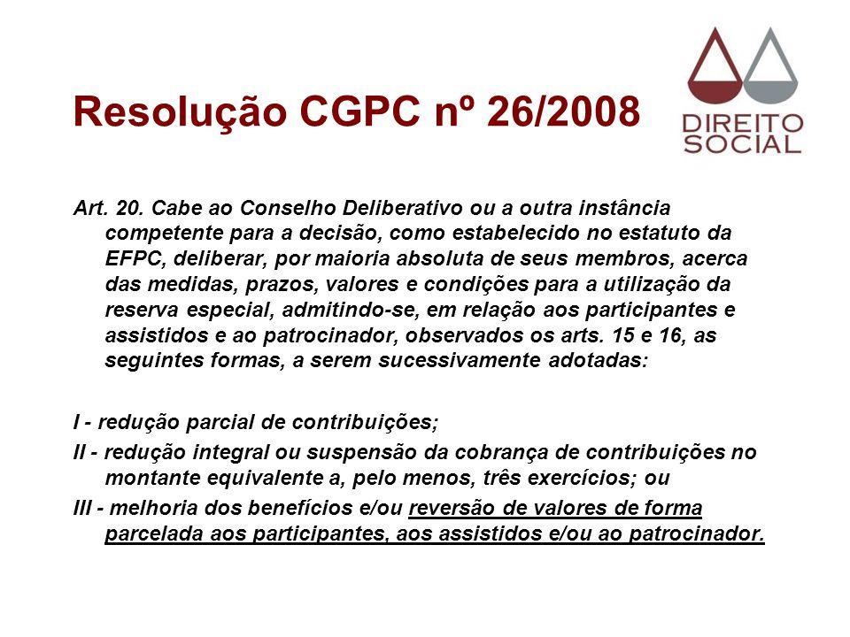 Resolução CGPC nº 26/2008 Art. 20. Cabe ao Conselho Deliberativo ou a outra instância competente para a decisão, como estabelecido no estatuto da EFPC