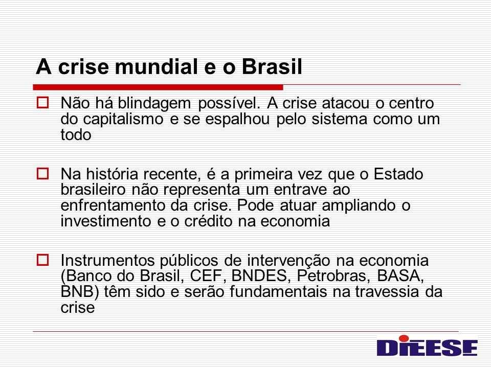 A crise mundial e o Brasil Não há blindagem possível. A crise atacou o centro do capitalismo e se espalhou pelo sistema como um todo Na história recen