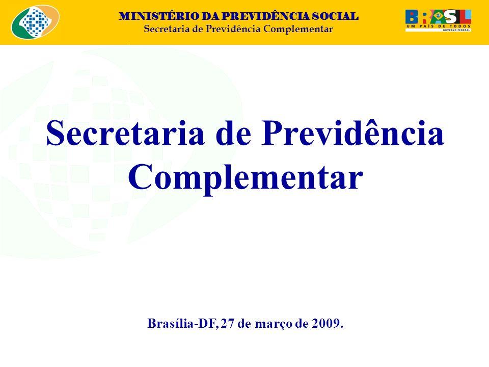 MINISTÉRIO DA PREVIDÊNCIA SOCIAL Secretaria de Previdência Complementar Secretaria de Previdência Complementar Brasília-DF, 27 de março de 2009.