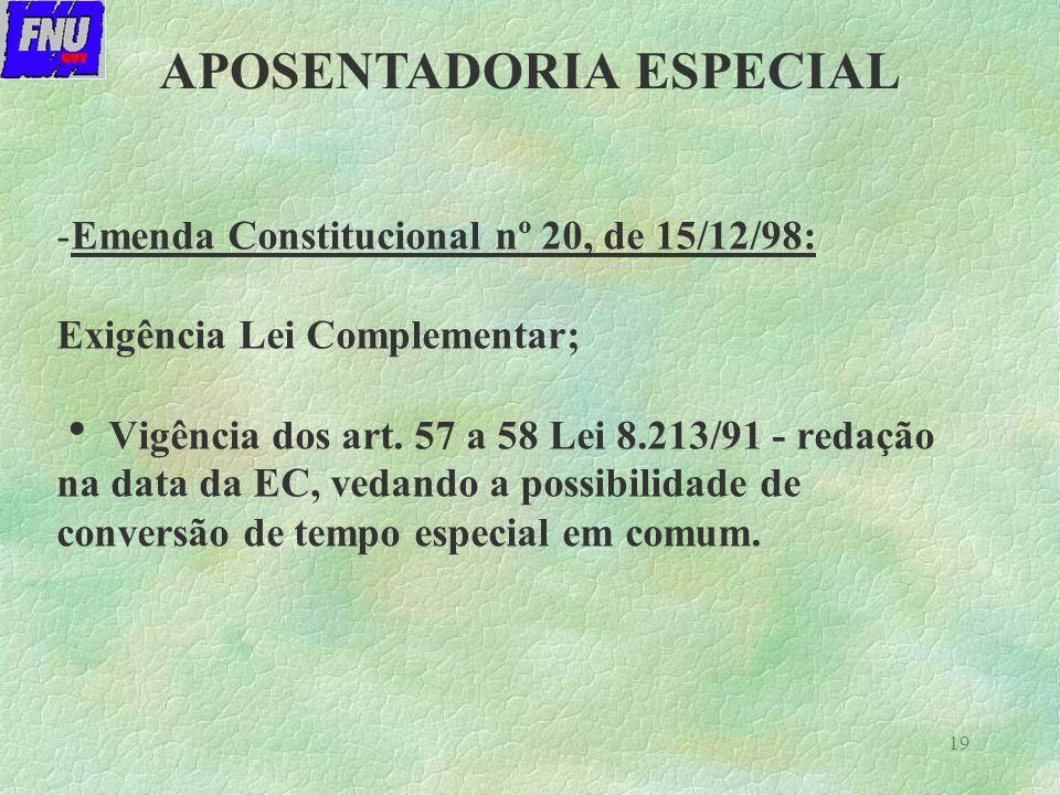 19 -Emenda Constitucional nº 20, de 15/12/98: Exigência Lei Complementar; Vigência dos art.