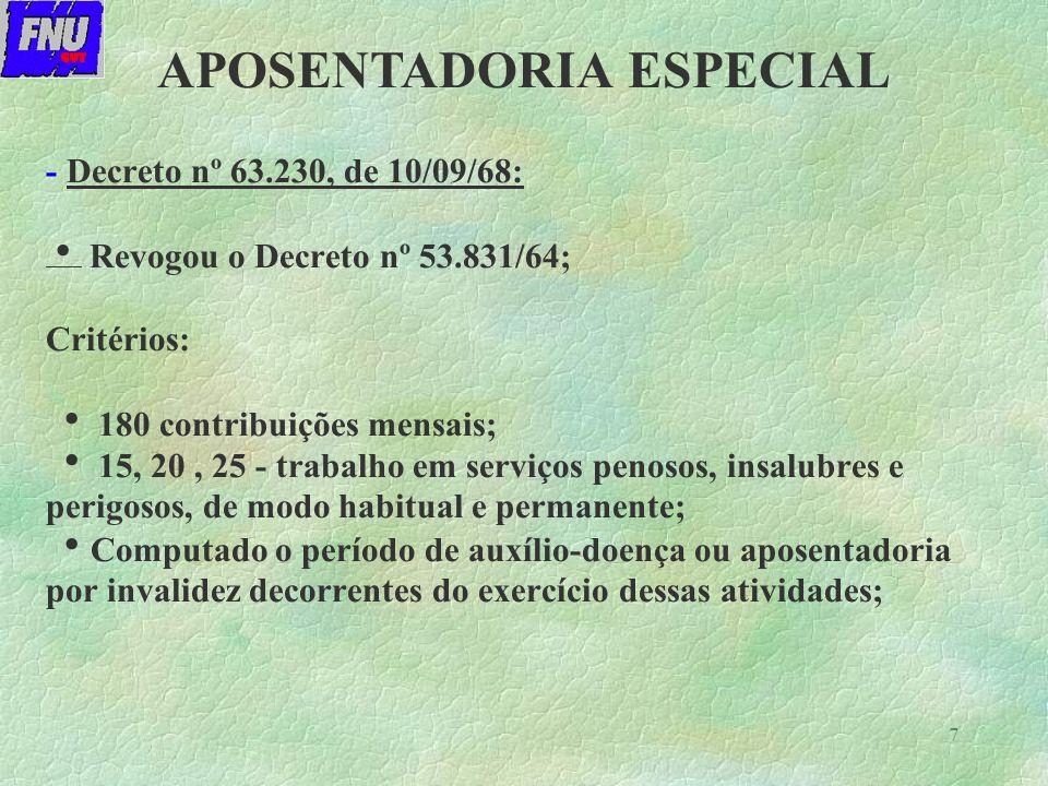 28 APOSENTADORIA ESPECIAL § Eletricidade: o enquadramento de tal agente só é previsto na legislação previdenciária até 05.03.97.