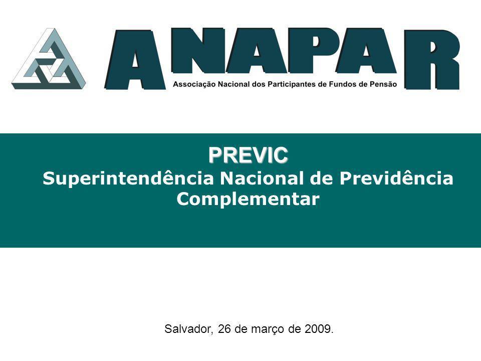 PREVIC PREVIC Superintendência Nacional de Previdência Complementar Salvador, 26 de março de 2009.