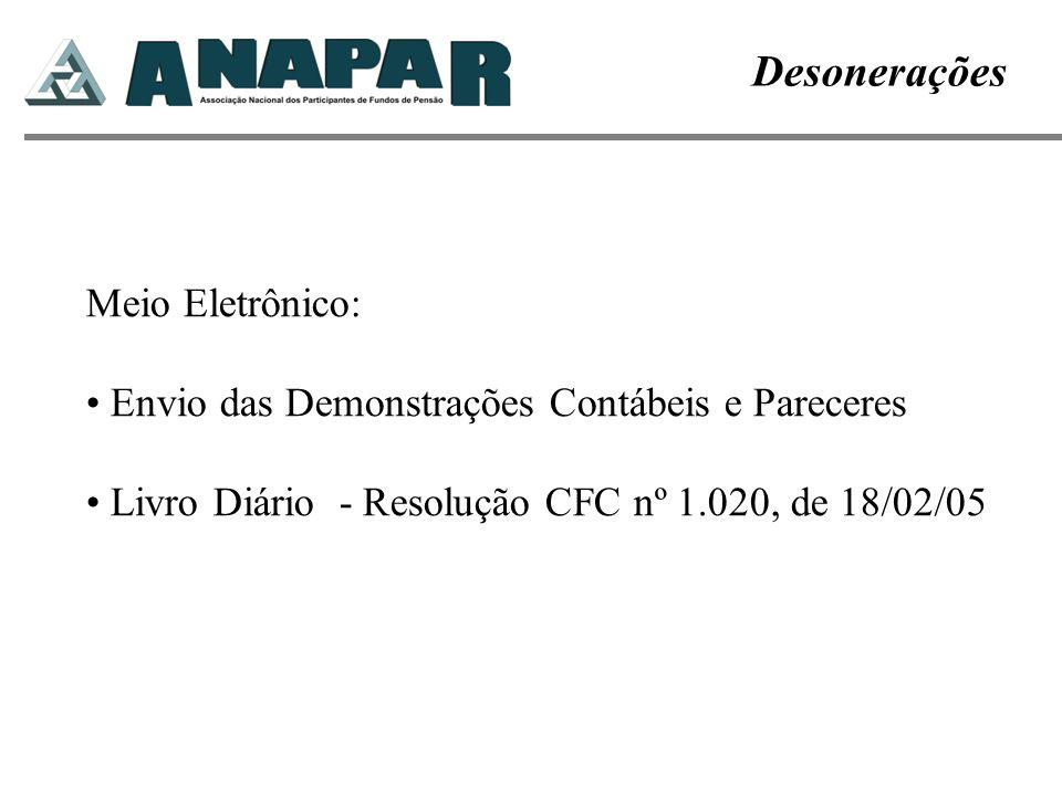 Meio Eletrônico: Envio das Demonstrações Contábeis e Pareceres Livro Diário - Resolução CFC nº 1.020, de 18/02/05 Desonerações