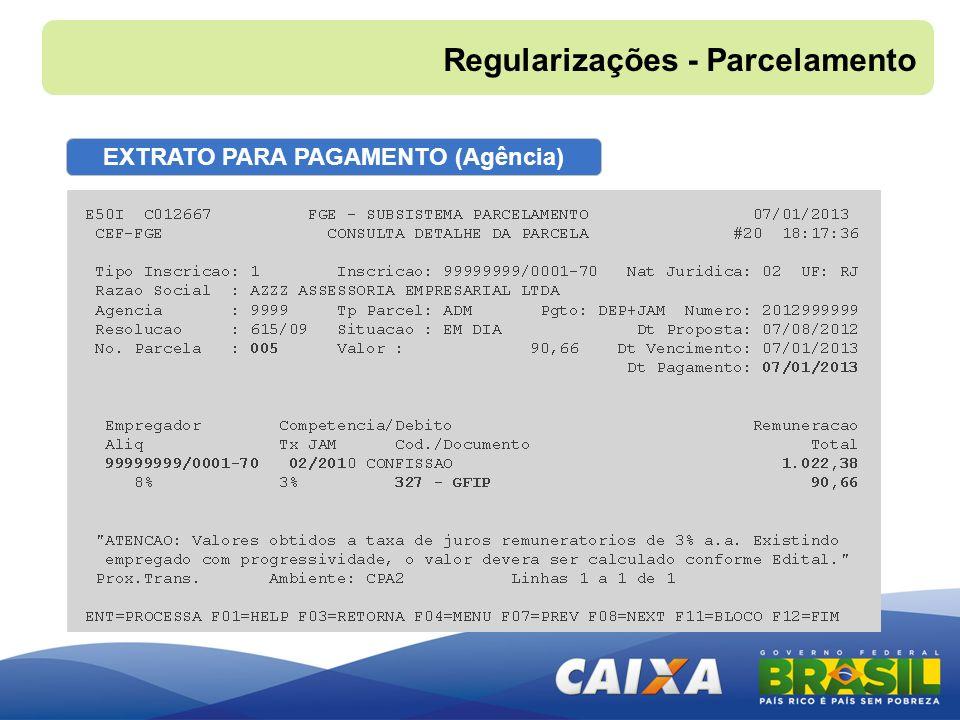 EXTRATO PARA PAGAMENTO (Agência) Regularizações - Parcelamento