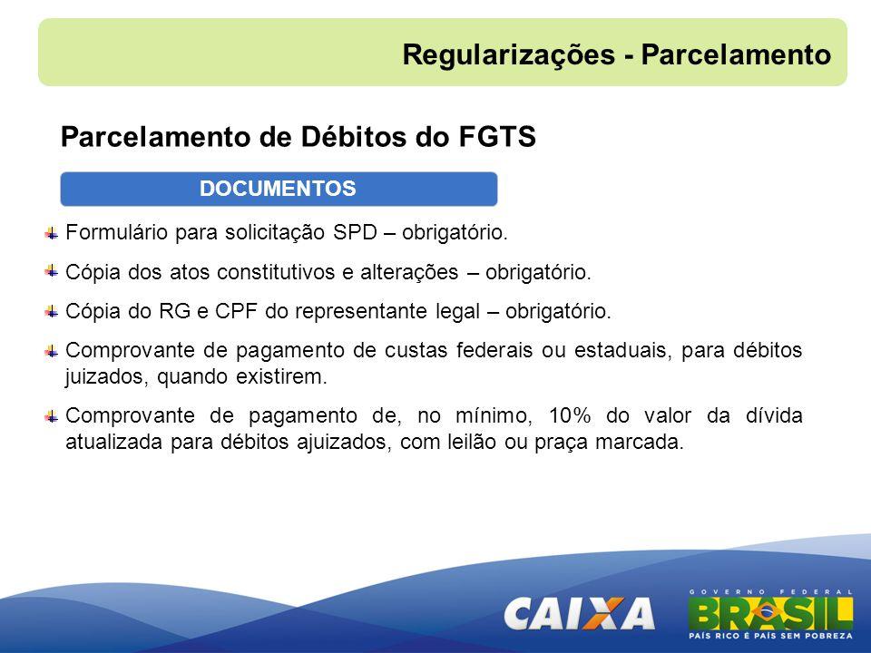 DOCUMENTOS Formulário para solicitação SPD – obrigatório. Cópia dos atos constitutivos e alterações – obrigatório. Cópia do RG e CPF do representante