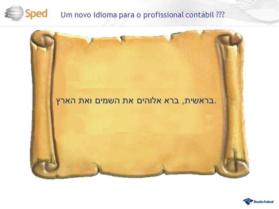 Um novo idioma para o profissional contábil ??? בראשית, ברא אלוהים את השמים ואת הארץ.