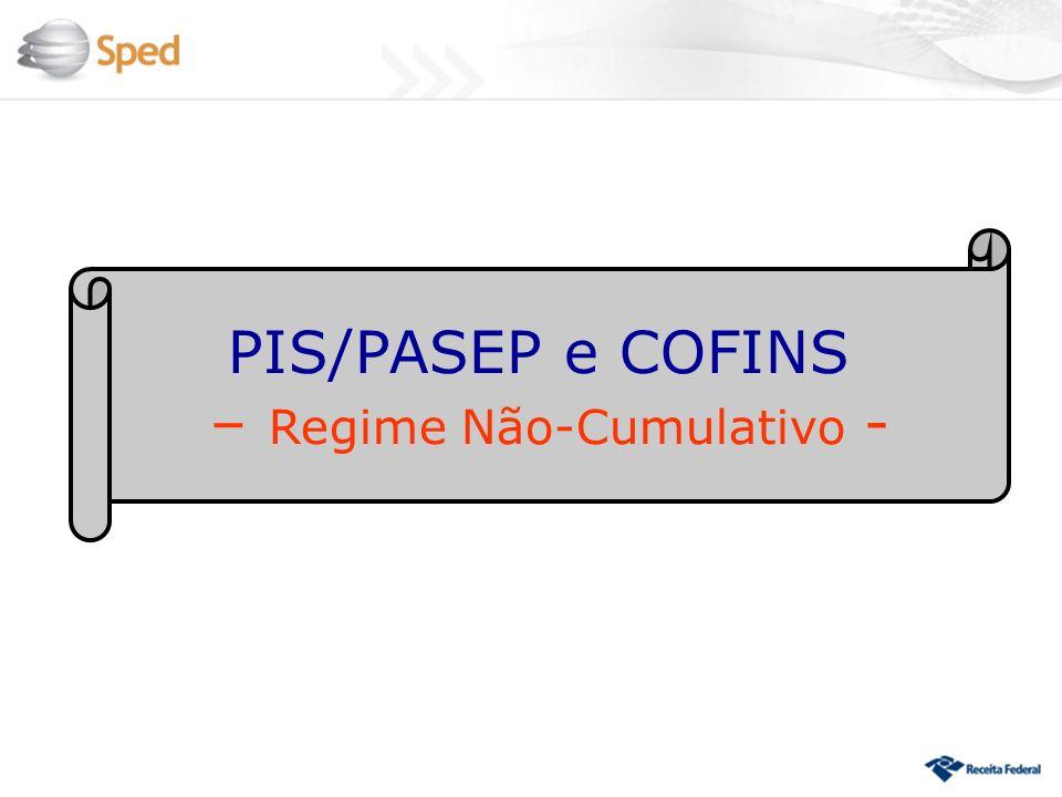 PIS/PASEP e COFINS – Regime Não-Cumulativo -