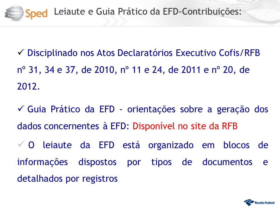 Leiaute e Guia Prático da EFD-Contribuições: Disciplinado nos Atos Declaratórios Executivo Cofis/RFB nº 31, 34 e 37, de 2010, nº 11 e 24, de 2011 e nº
