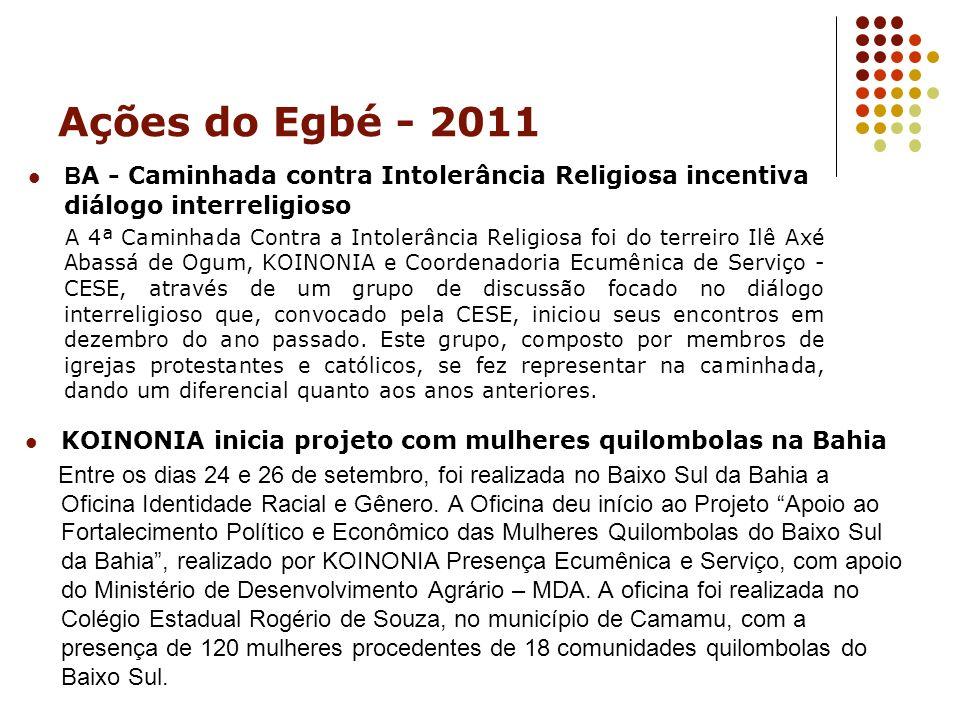 Ações do Egbé - 2011 B A - Caminhada contra Intolerância Religiosa incentiva diálogo interreligioso A 4ª Caminhada Contra a Intolerância Religiosa foi