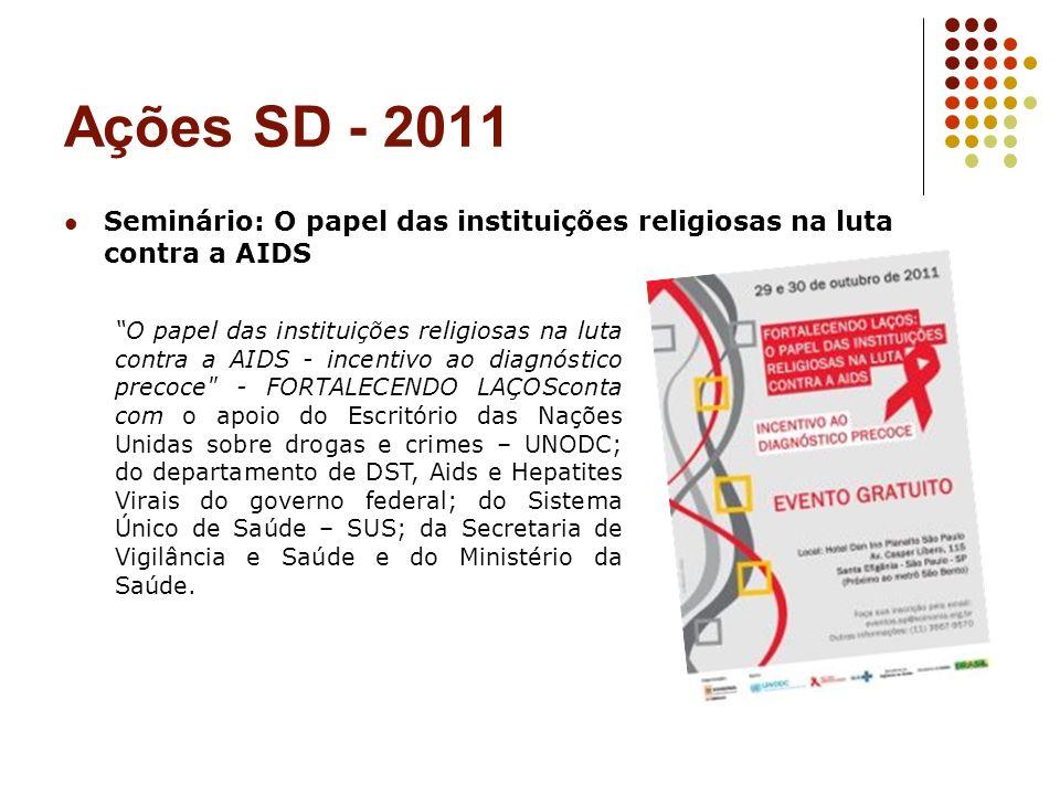 Ações SD - 2011 Seminário: O papel das instituições religiosas na luta contra a AIDS O papel das instituições religiosas na luta contra a AIDS - incen