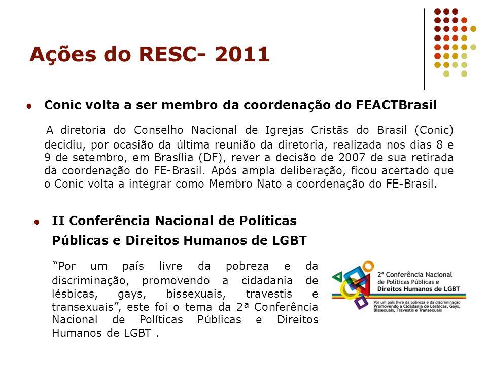 Ações do RESC- 2011 Conic volta a ser membro da coordenação do FEACTBrasil A diretoria do Conselho Nacional de Igrejas Cristãs do Brasil (Conic) decid