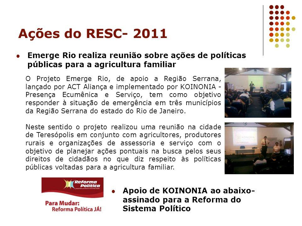 Ações do RESC- 2011 Emerge Rio realiza reunião sobre ações de políticas públicas para a agricultura familiar O Projeto Emerge Rio, de apoio a Região S