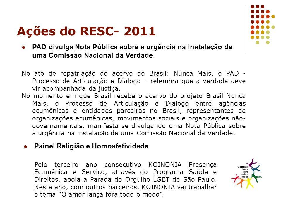 Ações do RESC- 2011 PAD divulga Nota Pública sobre a urgência na instalação de uma Comissão Nacional da Verdade No ato de repatriação do acervo do Bra
