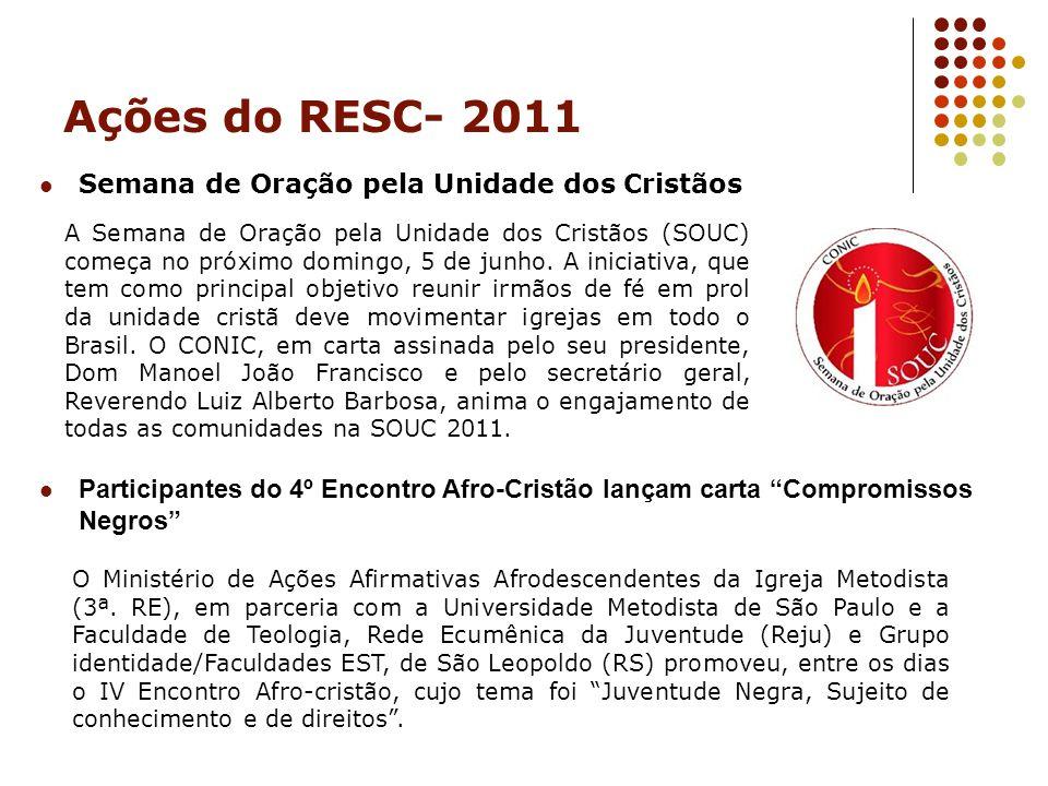 Ações do RESC- 2011 Semana de Oração pela Unidade dos Cristãos A Semana de Oração pela Unidade dos Cristãos (SOUC) começa no próximo domingo, 5 de jun