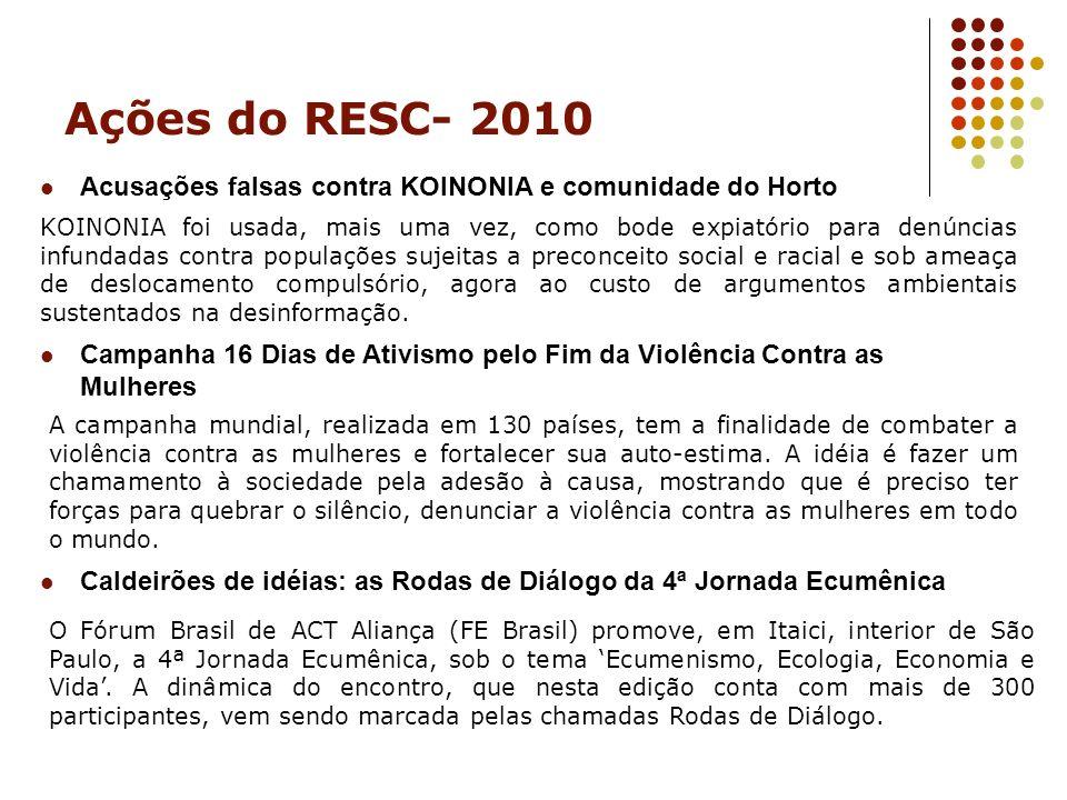 Ações do RESC- 2010 Acusações falsas contra KOINONIA e comunidade do Horto KOINONIA foi usada, mais uma vez, como bode expiatório para denúncias infun