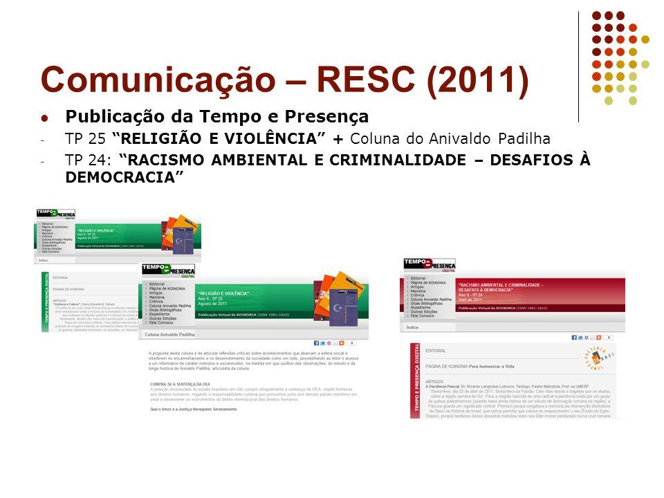 Comunicação – RESC (2011) Publicação da Tempo e Presença - TP 25 RELIGIÃO E VIOLÊNCIA + Coluna do Anivaldo Padilha - TP 24: RACISMO AMBIENTAL E CRIMIN