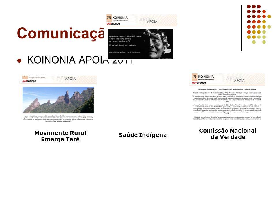 Comunicação - RESC KOINONIA APOIA 2011 Comissão Nacional da Verdade Movimento Rural Emerge Terê Saúde Indígena