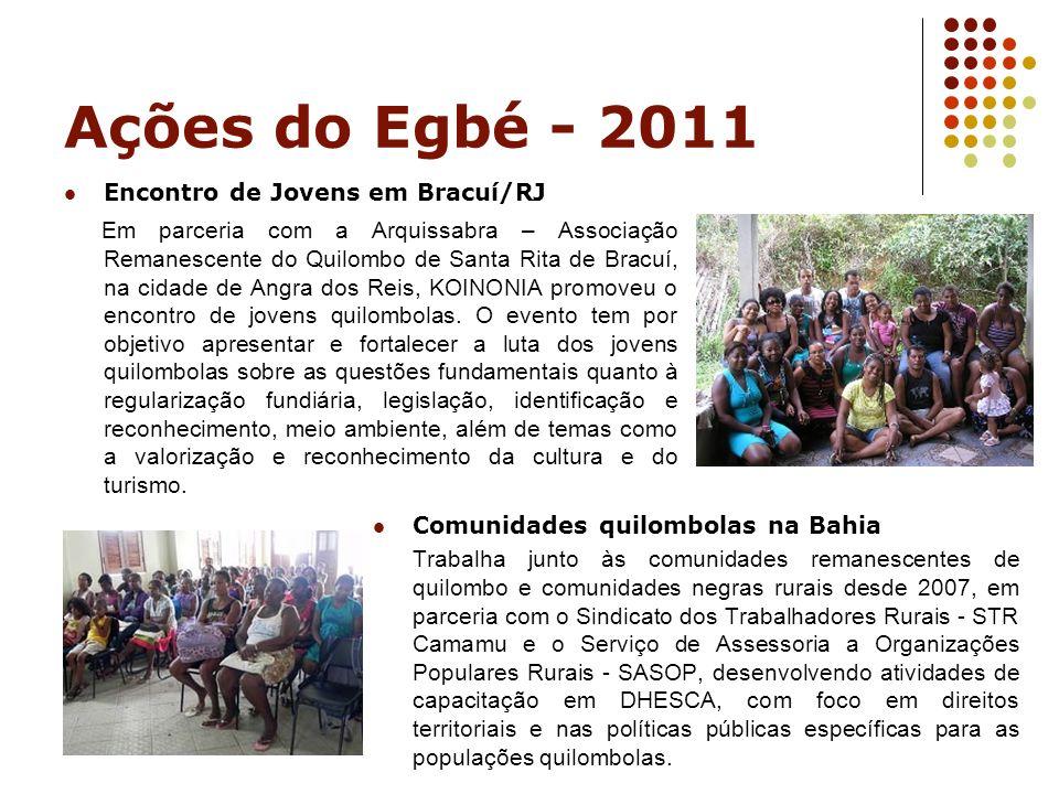 Ações do Egbé - 2011 Encontro de Jovens em Bracuí/RJ Em parceria com a Arquissabra – Associação Remanescente do Quilombo de Santa Rita de Bracuí, na c